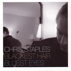 Chris Staples альбом Blackest Hair, Bluest Eyes
