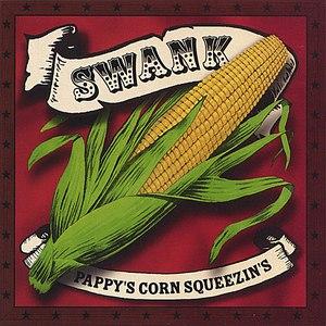 Swank альбом Pappy's Corn Squeezin's
