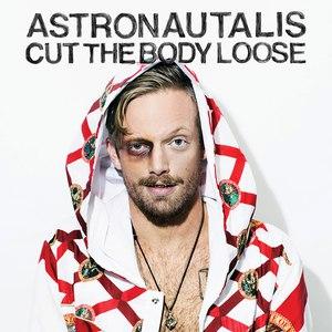 Astronautalis альбом Cut The Body Loose