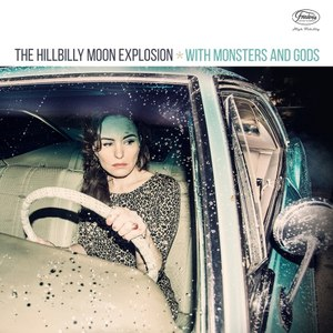 The Hillbilly Moon Explosion альбом With Monsters and Gods