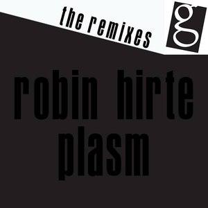 Robin Hirte альбом Plasm - The Remixes