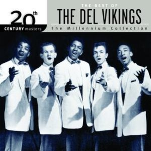 The Del-Vikings альбом The Best of... 20th Century Masters The Millennium Collection