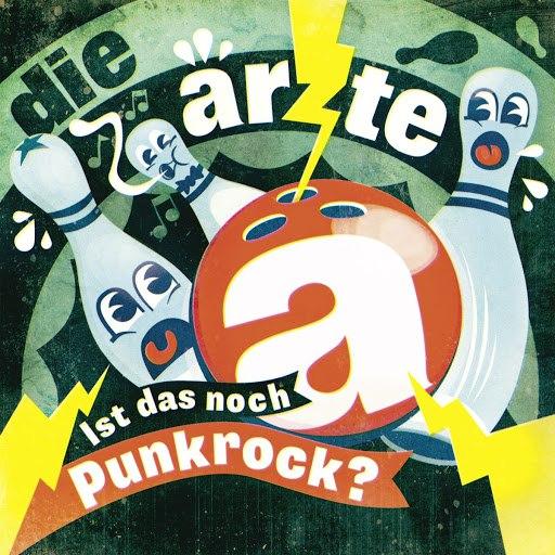 Die Ärzte альбом Ist das noch Punkrock?