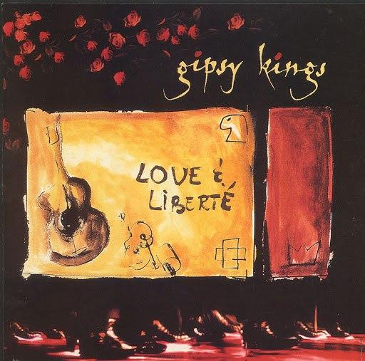 Gipsy Kings альбом Love & Liberte
