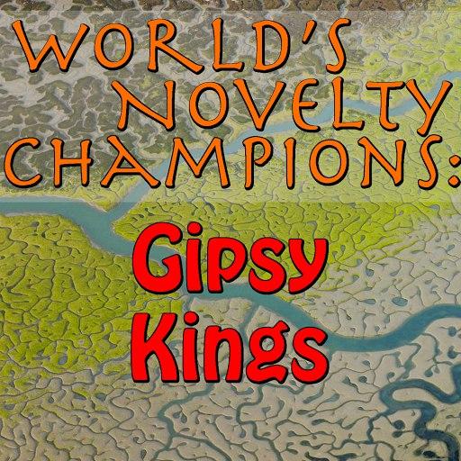Gipsy Kings альбом World's Novelty Champions: Gipsy Kings