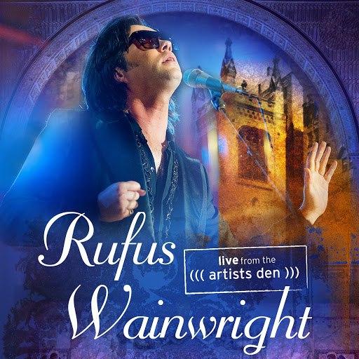 Rufus Wainwright альбом Rufus Wainwright: Live from the Artists Den