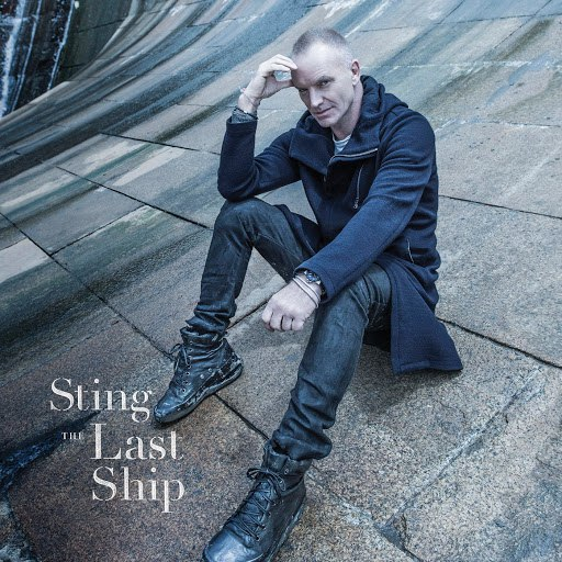 Sting альбом The Last Ship (Deluxe)