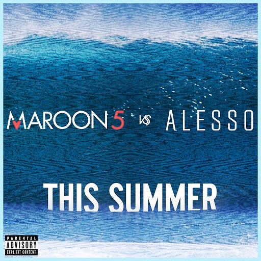 Maroon 5 альбом This Summer (Maroon 5 vs. Alesso)
