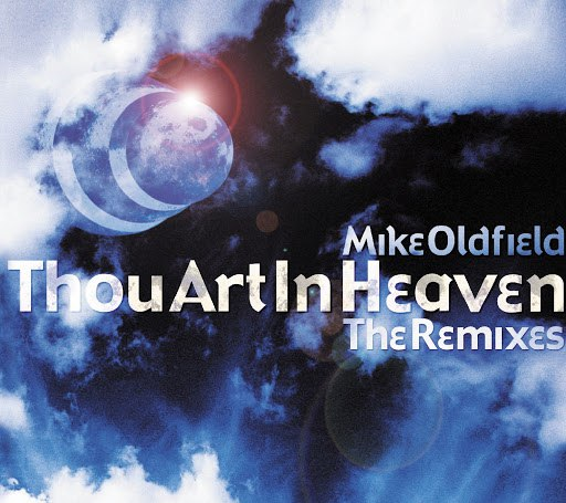 MIKE OLDFIELD альбом Thou Art In Heaven (Remixes)