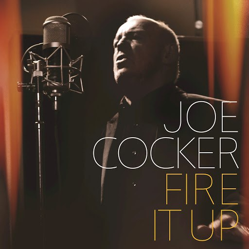 Joe Cocker альбом Fire It Up
