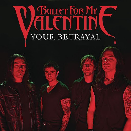 Bullet for My Valentine альбом Your Betrayal