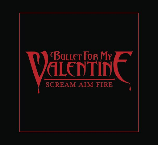 Bullet for My Valentine альбом Scream Aim Fire (Deluxe Single)