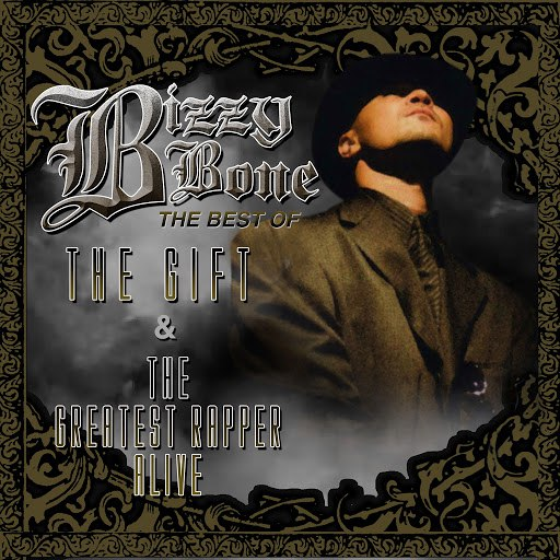 Bizzy Bone альбом Best of The Gift & The Greatest Rapper Alive (Remastered)