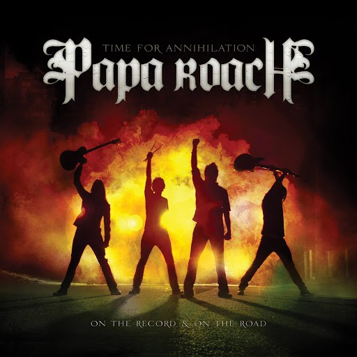 Papa Roach альбом Time For Annihilation... On The Record And On The Road