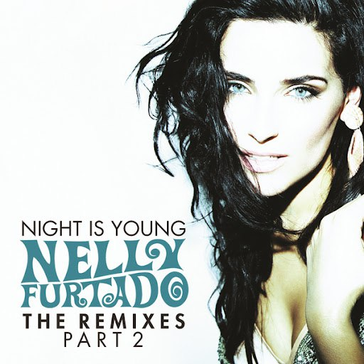 Nelly Furtado альбом Night Is Young (The Remixes Part 2)