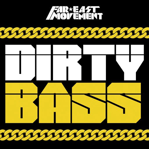 Far East Movement альбом Dirty Bass (Deluxe)