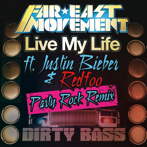Far East Movement альбом Live My Life feat. Justin Bieber & Redfoo (Party Rock Remix)