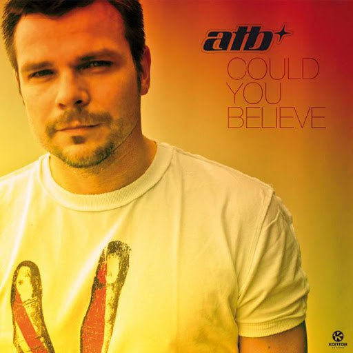 ATB альбом Could You Believe (4-Track Maxi-Single)