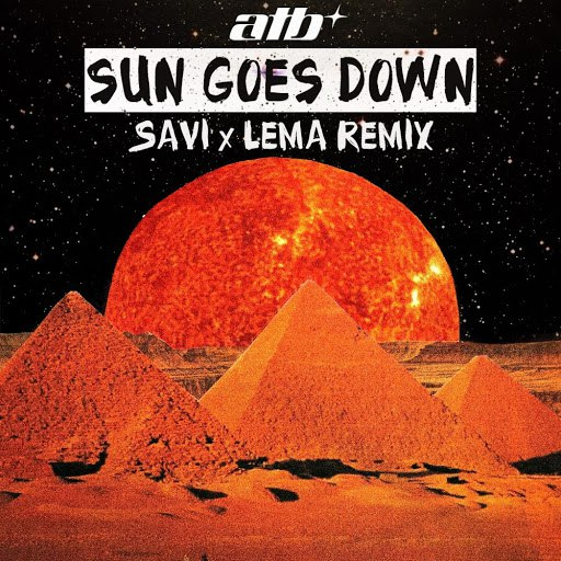 ATB альбом Sun Goes Down (Savi X Lema Remix)