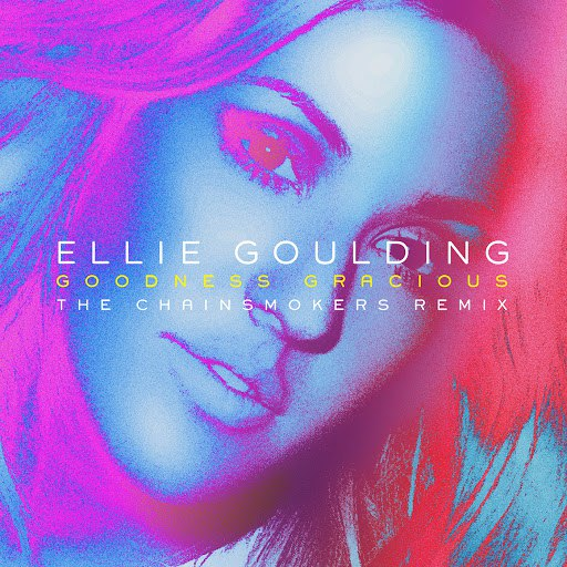 Ellie Goulding альбом Goodness Gracious (The Chainsmokers Remix)