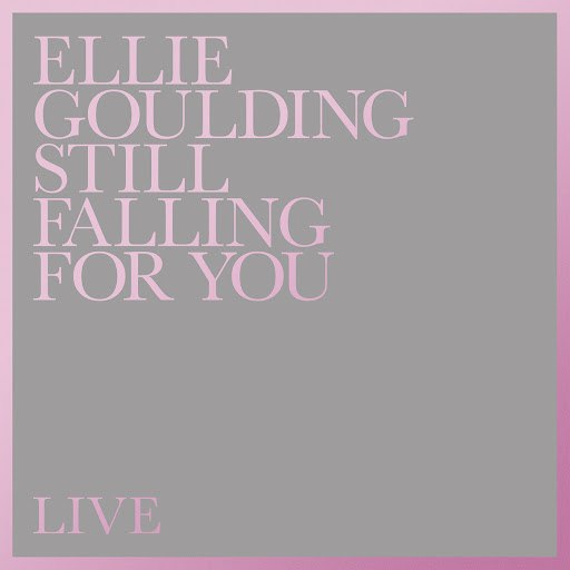 Ellie Goulding альбом Still Falling For You (Live From British Grove Studios, London)