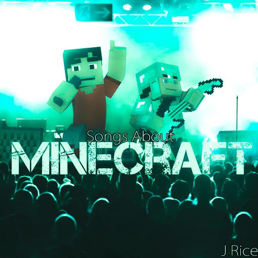 J Rice альбом Songs About Minecraft (Deluxe)
