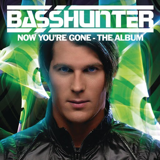 Basshunter альбом Now You're Gone