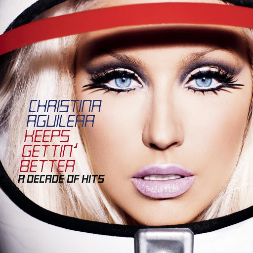 Christina Aguilera альбом Keeps Gettin' Better: A Decade Of Hits