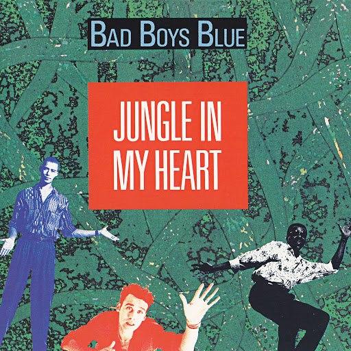 Bad boys blue альбом Jungle in My Heart