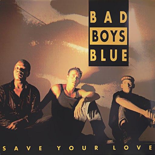 Bad boys blue альбом Save Your Love