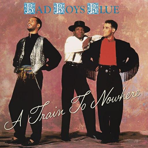 Bad boys blue альбом A Train to Nowhere