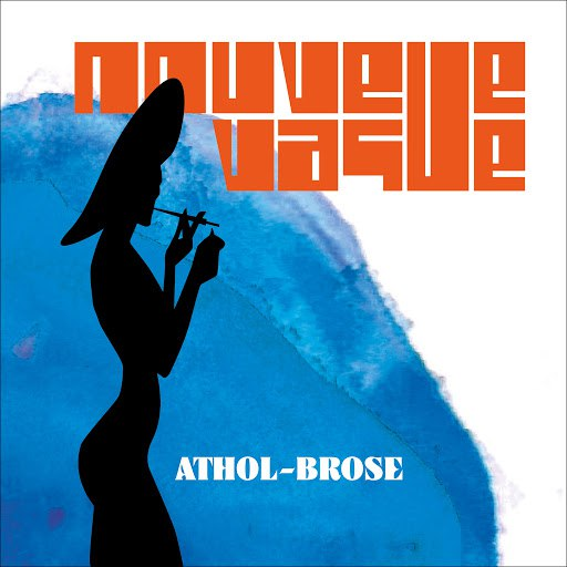 Nouvelle Vague альбом Athol Brose