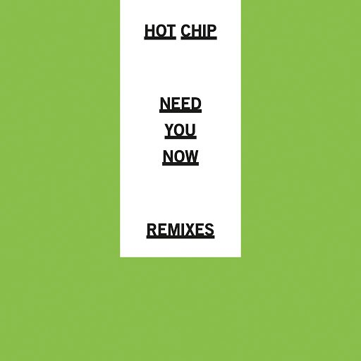 Hot Chip альбом Need You Now (Remixes)
