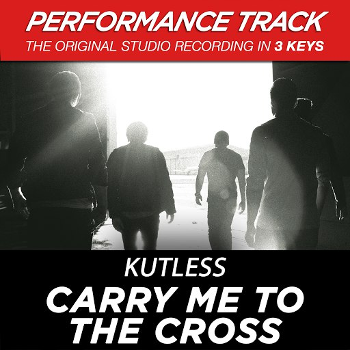 Kutless альбом Carry Me to the Cross (Performance Track) - EP