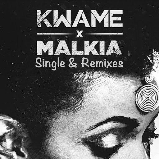 Kwame альбом Malkia Single & Remixes