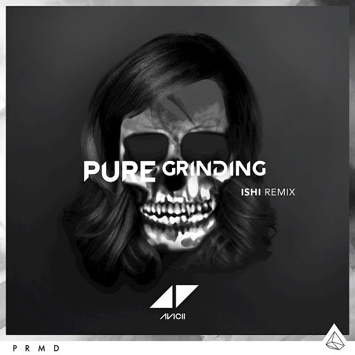 Avicii альбом Pure Grinding (iSHi Remix)