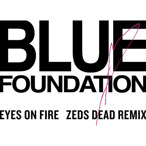 Blue Foundation альбом Eyes On Fire (Zed Dead Remix)