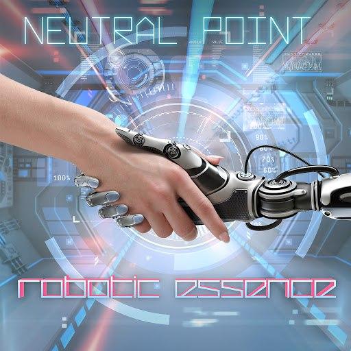 Neutral Point альбом Robotic Essence