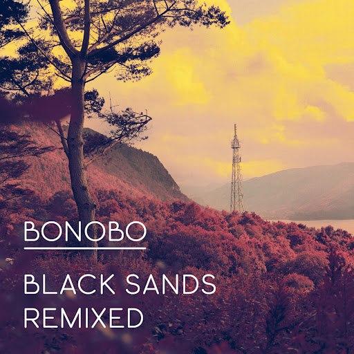 Bonobo альбом Black Sands Remixed