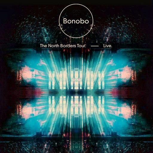 Bonobo альбом The North Borders Tour. — Live.