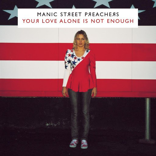 Manic Street Preachers альбом Your Love Alone Is Not Enough