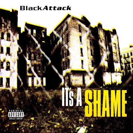 Black Attack альбом It's a shame