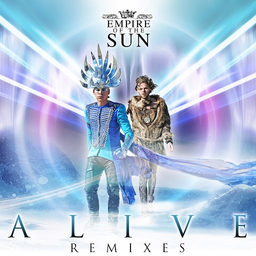 Empire Of The Sun альбом Alive (Remixes)