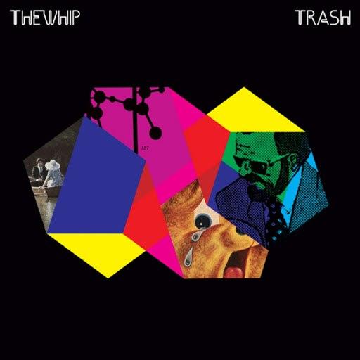 The Whip альбом Trash