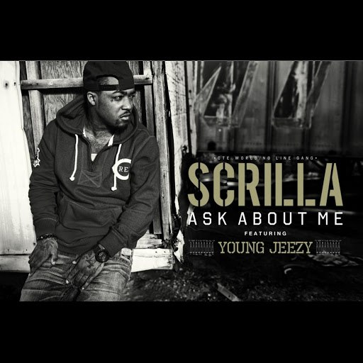 Scrilla альбом Ask About Me (feat. Young Jeezy)