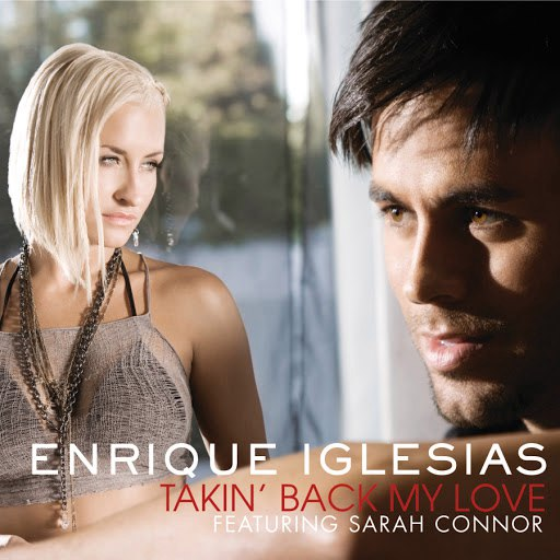 Enrique Iglesias альбом Takin' Back My Love (International Version)