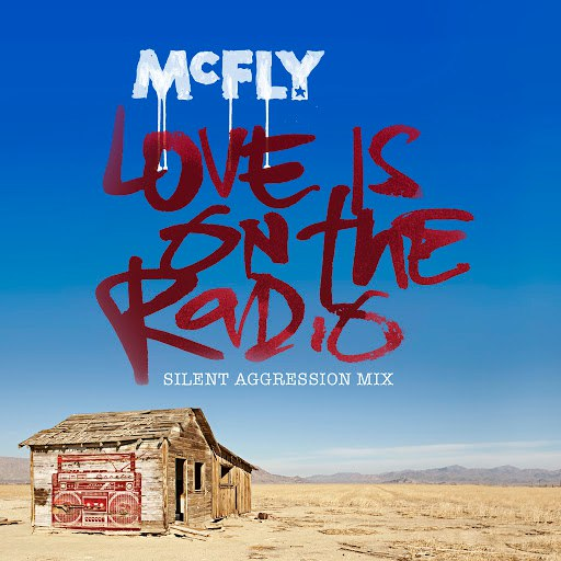 McFly альбом Love Is On The Radio [Silent Aggression Mix]