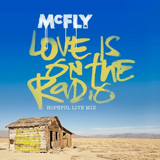 McFly альбом Love Is On The Radio [Hopeful Live Mix]