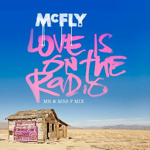 McFly альбом Love Is On The Radio [Mr & Mrs F Mix]