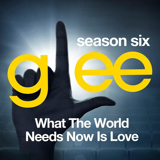 Glee Cast альбом Glee: The Music, What the World Needs Now is Love